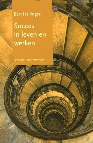 Afbeelding van het boek Succes in leven en werken, Bert Hellinger