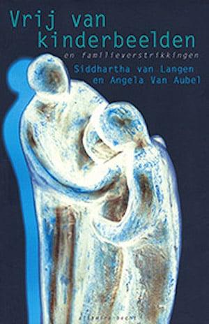 Afbeelding van het boek Vrij van kinderbeelden en familieverstrikkingen
