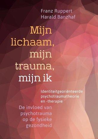 Afbeelding van het boek Mijn lichaam, mijn trauma, mijn ik,