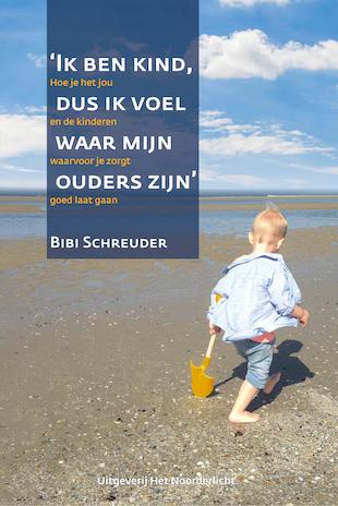Afbeelding van het boek Ik ben kind, dus ik voel waar mijn ouders zijn door Bibi Schreuder