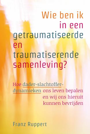 Afbeelding van het boek Wie ben ik in een getraumatiseerde en traumatiserende samenleving?